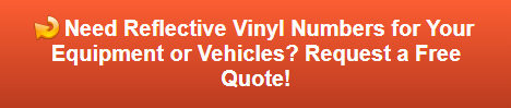 Free Quote on Vinyl Reflective Numbers for Equipment or Vehicles