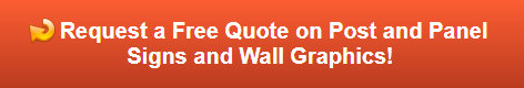Free quote on post and panel signs and wall graphics