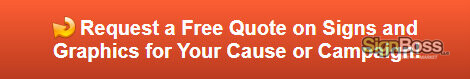 Free quote on signs and graphics for events, causes and campaigns